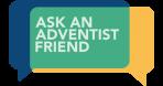 Ask an Adventist Friend